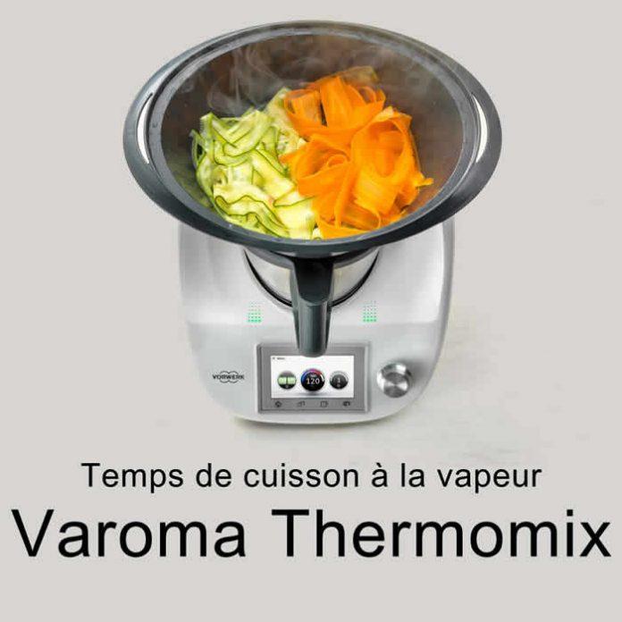 temps de cuisson vapeur varoma thermomix